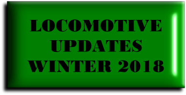 LOCOMOTIVE UPDATES WINTER 2018